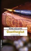 Bernd Köstering: Goetheglut ★★★★