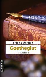 Goetheglut - Der zweite Fall für Hendrik Wilmut