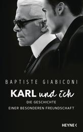 Karl und ich - Die Geschichte einer besonderen Freundschaft - Private Einblicke in Karl Lagerfelds Leben – Ich war Freund, Muse und Ziehsohn