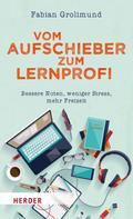 Fabian Grolimund: Vom Aufschieber zum Lernprofi ★★★