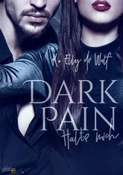 Dark Pain: Halte mich