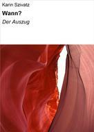 Karin Szivatz: Wann?