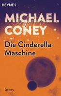 Michael Coney: Die Cinderella-Maschine ★★★★