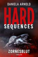 Daniela Arnold: Hard-Sequences - Zornesblut