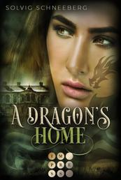 A Dragon's Home (The Dragon Chronicles 4) - Fantasy-Liebesroman für Drachenfans