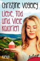 Christine Vogeley: Liebe, Tod und viele Kalorien ★★★★