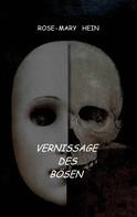 Rose-Mary Hein: Vernissage des Bösen