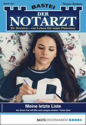 Der Notarzt 325 - Arztroman - Meine letzte Liste