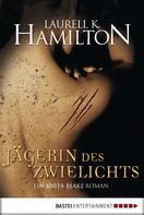 Laurell K. Hamilton: Jägerin des Zwielichts ★★★★