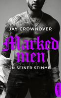 Jay Crownover: Marked Men: In seiner Stimme ★★★★★
