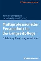 Hermann Brandenburg: Multiprofessioneller Personalmix in der Langzeitpflege