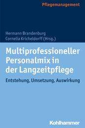 Multiprofessioneller Personalmix in der Langzeitpflege - Entstehung, Umsetzung, Auswirkung