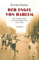 Kuwana Haulsey: Der Engel von Harlem