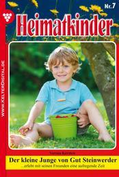 Heimatkinder 7 – Heimatroman - Der kleine Junge von Gut Steinwerder