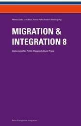 Migration & Integration 8 - Dialog zwischen Politik, Wissenschaft und Praxis
