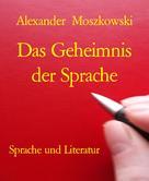 Alexander Moszkowski: Das Geheimnis der Sprache