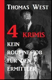 4 Krimis: Ein Routine-Job für den Ermittler