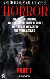 Anthology of Classic Horror. Part 1. Illustrated - The Call of Cthulhu. The Fall of the House of Usher. The Turn of the Screw and other stories
