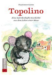 Topolino - Eine märchenhafte Geschichte aus dem Leben einer Maus