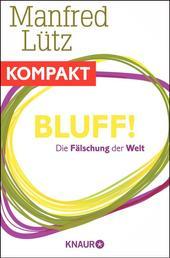Bluff! Die Fälschung der Welt - Ein Beitrag aus Querdenken 2014