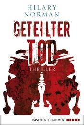 Geteilter Tod - Thriller