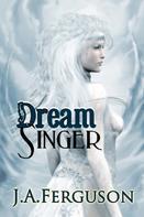 J. A. Ferguson: Dream Singer ★★★★