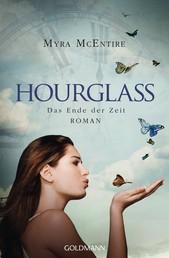 Das Ende der Zeit - Hourglass 3 - Roman