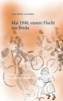 Liane Bredée-van Ginkel: Mai 1940, unsere Flucht aus Breda