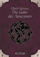 Ulrich Kiesow: DSA 18: Die Gabe der Amazonen ★★★★★