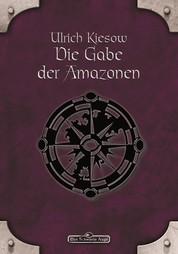 DSA 18: Die Gabe der Amazonen - Das Schwarze Auge Roman Nr. 18