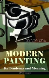 MODERN PAINTING – Its Tendency and Meaning (With Images) - Study of the Art Movements from Impressionism to Cubism