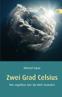 Michael Squar: Zwei Grad Celsius