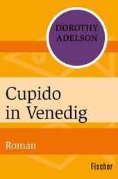 Cupido in Venedig - Roman