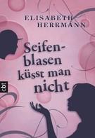 Elisabeth Herrmann: Seifenblasen küsst man nicht ★★★★