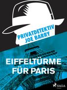 Joe Barry: Privatdetektiv Joe Barry - Eiffeltürme für Paris