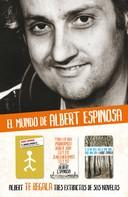 Albert Espinosa: Albert Espinosa - Extractos de sus novelas ★★★★★