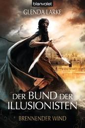 Der Bund der Illusionisten 3 - Brennender Wind