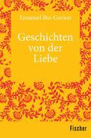 Emanuel Bin-Gorion: Geschichten von der Liebe