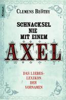 Clemens Beöthy: Schnacksel nie mit einem Axel ★★