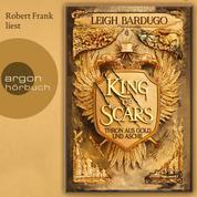 King of Scars (Gekürzte Lesung)