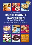Dr. Marianne Thuy: Kunterbunte Bäckereien für die ganze Familie