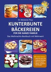 Kunterbunte Bäckereien für die ganze Familie - Das Weihnachts-Backbuch mit Mehrwert