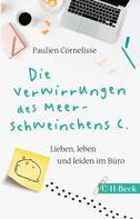 Paulien Cornelisse: Die Verwirrungen des Meerschweinchens C. ★★