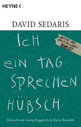 Ich ein Tag sprechen hübsch - Deutsch von Georg Deggerich und Harry Rowohlt
