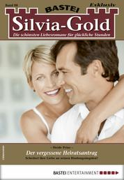 Silvia-Gold 88 - Liebesroman - Der vergessene Heiratsantrag