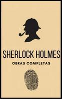 Arthur Conan Doyle: Sherlock Holmes (Obras completas)