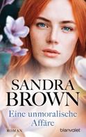 Sandra Brown: Eine unmoralische Affäre ★★★★