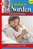 Jenny Pergelt: Chefarzt Dr. Norden 1169 – Arztroman