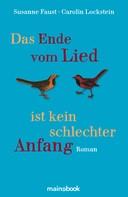 Susanne Faust: Das Ende vom Lied ist kein schlechter Anfang ★★★★
