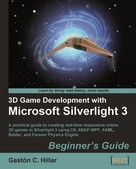 Gaston C. Hillar: 3D Game Development with Microsoft Silverlight 3: Beginner's Guide